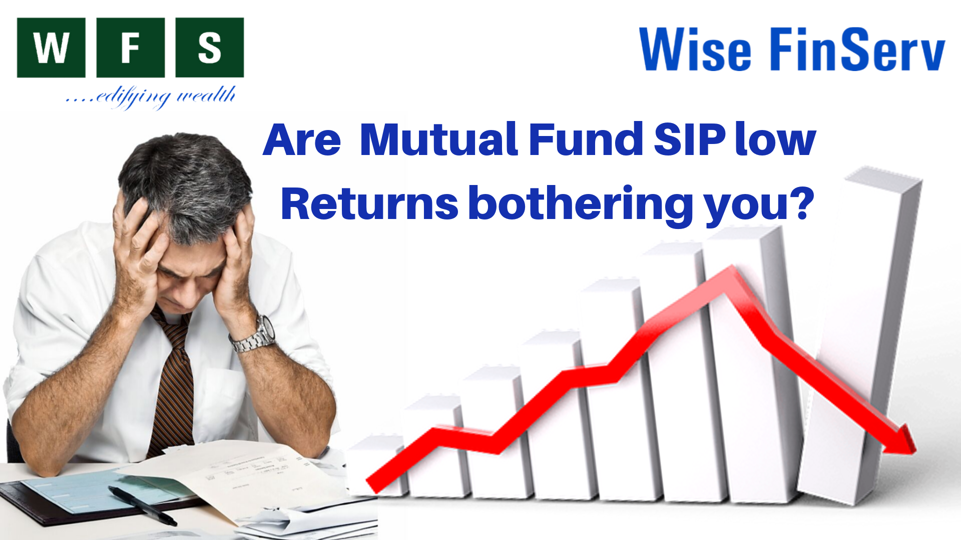 foto de Are Mutual Fund SIP low Returns bothering you? | Wisefinserv Blog